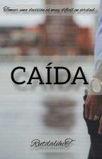 CAÍDA  by RutdaliheT