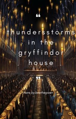 [nomin] trans | thunderstorms in the gryffindor house