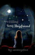 Ang Hiling Kong Boyfriend (Completed) by newstoryoflove