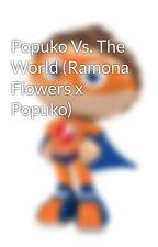Popuko Vs. The World (Ramona Flowers x Popuko) by EnderPixel