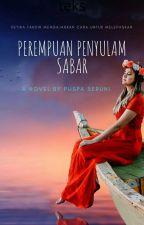 PEREMPUAN PENYULAM SABAR by Puspa_Seruni