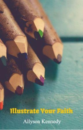 Illustrate Your Faith by authoringarrowheads