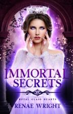 Royal Glass Hearts: Immortal Secrets {A Reverse Harem Romance} by renaewrightwrites