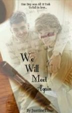 We Will Meet Again. - Ziam. by JustineTime