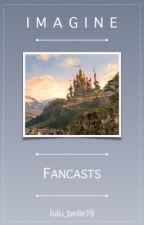 IMAGINE- Fancasts by lulu_belle19