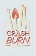 Crash And Burn by icorletto