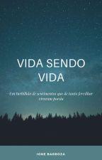Vida Sendo Vida by ionebarboza21