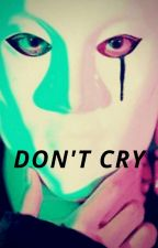DON'T CRY | BTS Maknae Line X Readers (On Hold)  by LUV1375