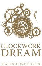 Clockwork Dream by AGentlemanThief