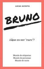 Bruno - ¿Lo raro es raro? by LucasAcosta19