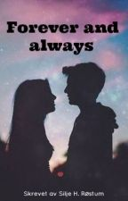 Forever and always (oppfølger til The Contract) by Musicandhistorylover