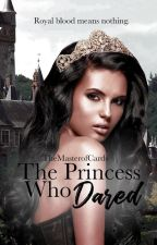 The Princess who Dared//Wattys 2k19 by Themasterofcards