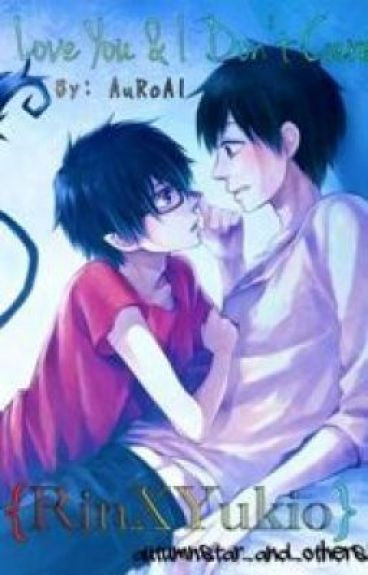 I Love You & I Dont Care {RinXYukio Twincest Fanfiction}