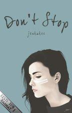 Don't Stop //n.h // ee // ülevaatamisel by j2nkukee