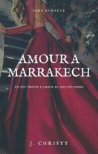 Amour à Marrakech by Jugaelia