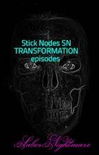 Stick Nodes SN TRANSFORMATION episodes  by SaberNightmare