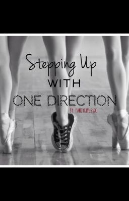 Stepping Up With One Direction (1D Fan Fic)