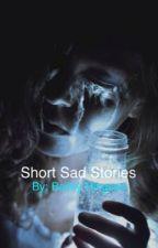 Short Sad Stories by baybayhing