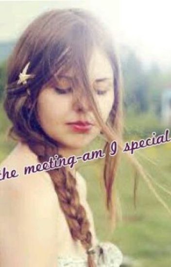 the meeting- am I special