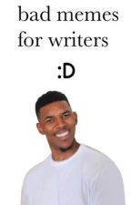 bad memes for writers :D by samseaa