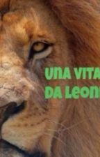 Una vita da leoni by elilicci