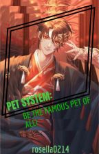 PET SYSTEM: BE THE FAMOUS PET OF ALL! by rosella0214