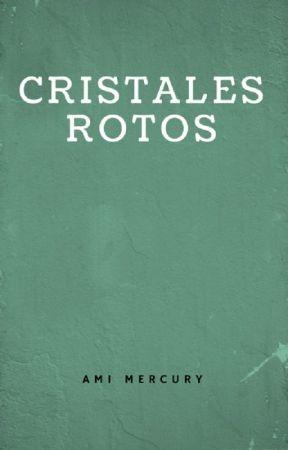 Cristales Rotos by Amimercury