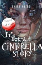 It's not a Cinderella Story  by shenahayes2018