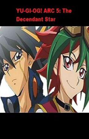 Yu-Gi-Oh! ARC 5: The Decendant Star by Kibo145
