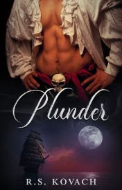 Plunder (Pirate King #1) by rskovach
