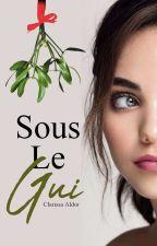 Sous Le Gui by ILovePizzaGirl22