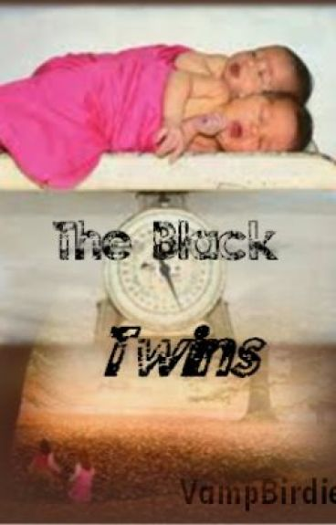 The Black Twins!