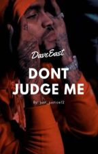 Don't Judge Me - Dave East  by just_justice12