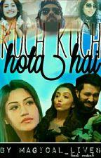 Kuch Kuch Hota Hai (Shivika)✔️✔️ by TheFlawlessVirgo