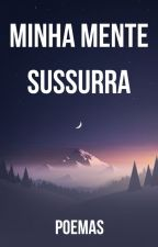 Minha Mente Sussurra by Maxcello