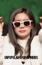 Unpopular Kpop Opinions by -strawberrychae