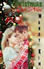 Christmas Love Stories by MandyKimAuthor