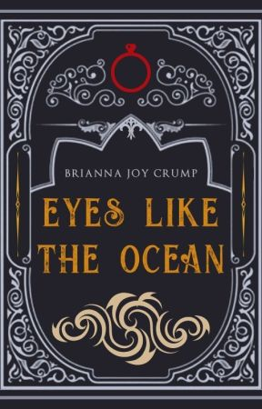 Eyes Like The Ocean | A Culled Crown Novella by BriannaJoyCrump