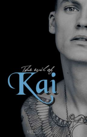 The evil of Kai (+16) by Itsbeautifulove