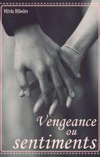 Vengeance ou sentiments. by Oliveribeiro