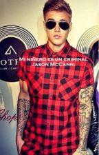 Mi niñero es un criminal. ·Jason McCann· by Mariia_05_10