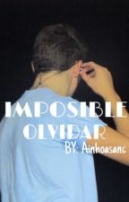IMPOSIBLE OLVIDAR-Jesús Oviedo {ACABADA} by Ainhoasanc
