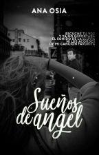 Sueños de angel (PAUSADA) by Sinondemon2305