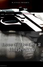 Love N' The City 2 + UnBroKen( On Hold) by m_stylez