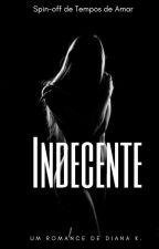 Indecente (Breve)  by autoradiana