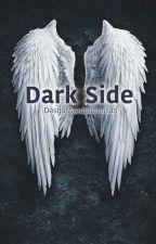 Dark Side by DesgastandoSonrisas