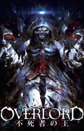 Overlord by Maruyama Kugane - VOLUME 10 Chapter 1 - Wattpad