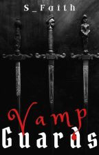 Vamp Guards(вхв) by Swissy_Faith