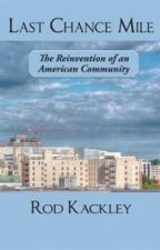 Last Chance Mile: The Reinvention of an American Community by rodkackley
