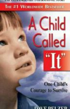 A Child Called 'It' ✔ by ChaseDetrick